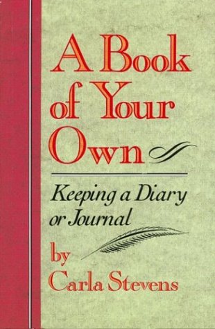 9780899192567: A Book of Your Own: Keeping a Diary or Journal