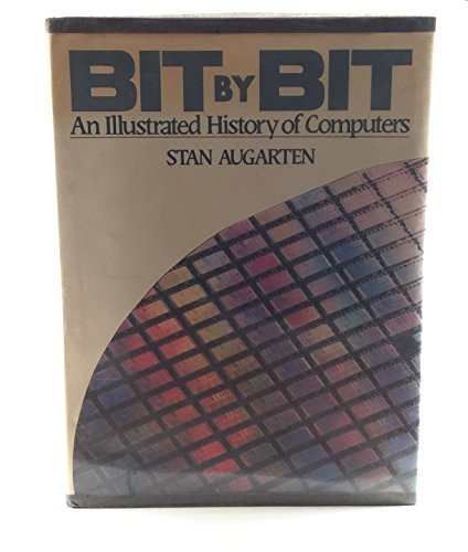 9780899192680: Bit by bit: An illustrated history of computers