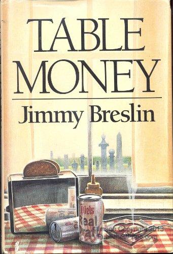 Table Money: Breslin, Jimmy