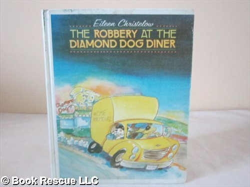 The robbery at the Diamond Dog Diner (0899194257) by Christelow, Eileen