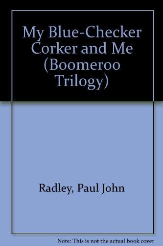 My Blue-Checker Corker and Me: Radley, Paul John