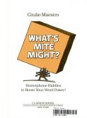 9780899194356: What's Mite Might?: Homophone Riddles to Boost Your Word Power! (Clarion books)