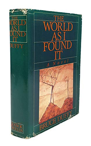 The World As I Found It: Duffy, Bruce