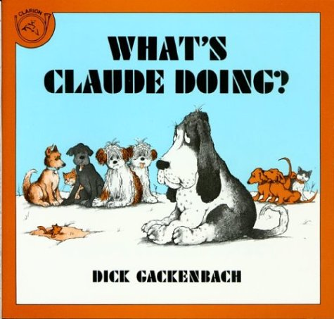 What's Claude Doing? (0899194648) by Dick Gackenbach