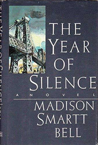 The Year of Silence: Bell, Madison Smartt