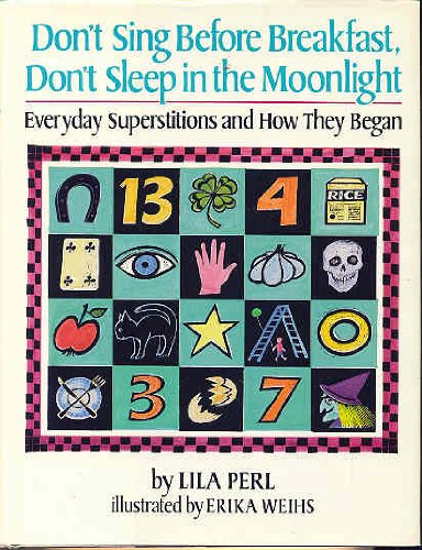 9780899195049: Don't Sing Before Breakfast, Don't Sleep in the Moonlight: Everyday Superstitions and How They Began