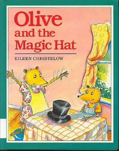 Olive and the Magic Hat: Christelow, Eileen, Giblin,