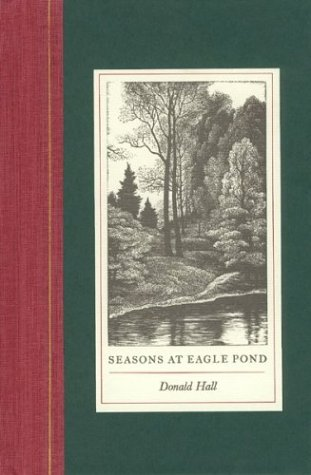 Seasons at Eagle Pond: Donald Hall