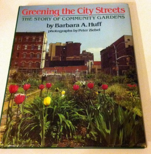 9780899197418: Greening the City Streets: The Story of Community Gardens