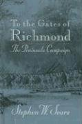 9780899197906: To the Gates of Richmond: The Peninsula Campaign