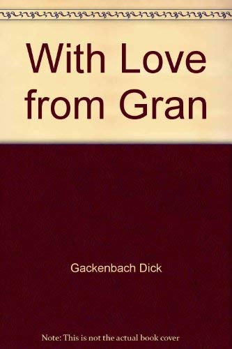 With love from Gran (0899198422) by Dick Gackenbach
