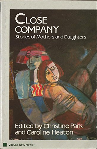 Close Company: Stories of Mothers and Daughters: Park, Christine