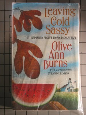 Leaving Cold Sassy: The Unfinished Sequel to: Olive Ann Burns,