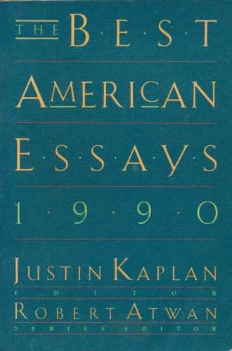 The Best American Essays 1990: Justin Kaplan, Robert