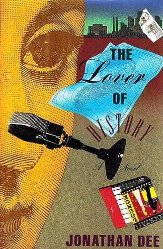 The Lover of History; A Novel: Dee, Jonathan