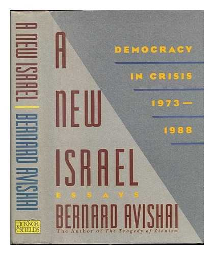 9780899199665: A New Israel: Democracy in Crisis, 1973-1988 : Essays