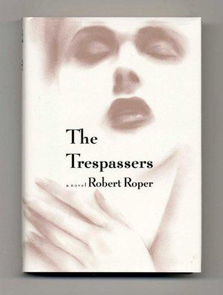 The Trespassers: Roper, Robert