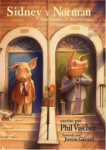 Sidney y Norman: Una Historia de DOS Cerditos (Hardcover): Phil Vischer