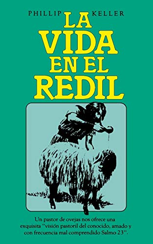 LA VIDA EN EL REDIL (Spanish Edition) (0899220738) by Phillip Keller