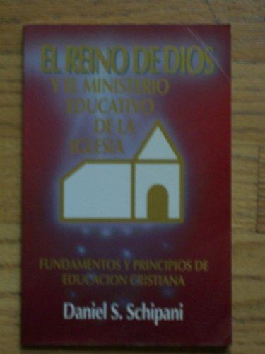 El Reino De Dios Y El Ministerio Educativo De LA Iglesia/the Kingdom of God and Christian ...