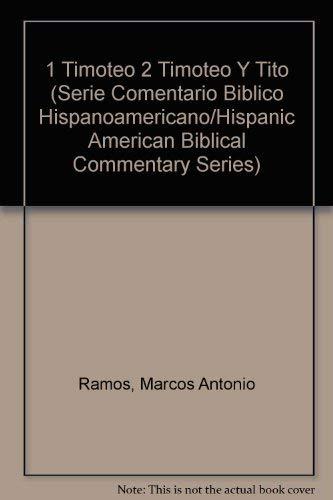 9780899223780: 1 Timoteo 2 Timoteo Y Tito (Serie Comentario Biblico Hispanoamericano/Hispanic American Biblical Commentary Series)