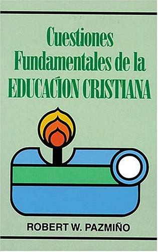 9780899224350: Cuestiones Fundamentales de La Educacion Cristiana