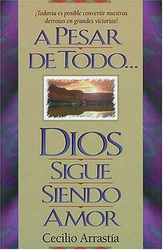 9780899224879: A Pesar de Todo Dios Sigue Siendo Amor