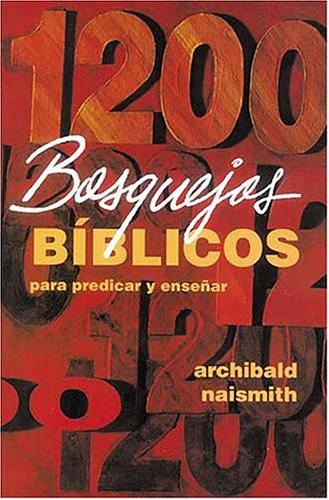 9780899224923: 1200 Bosquejos Biblicos Para Predicar y Ensenar