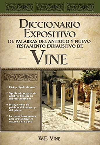 9780899224954: Vine Diccionario Expositivo De Palabras Del Antiguo Y Del Nuevo Testamento Exhaustivo (Spanish Edition)
