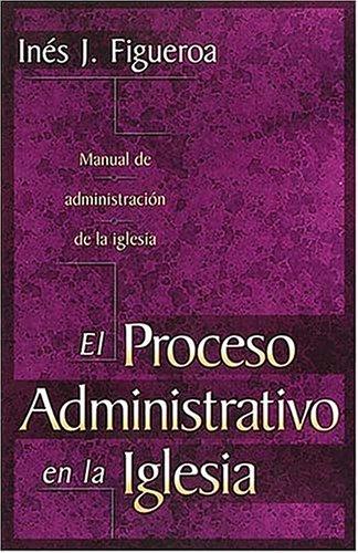 9780899224985: El Proceso Administrativo En La Iglesia