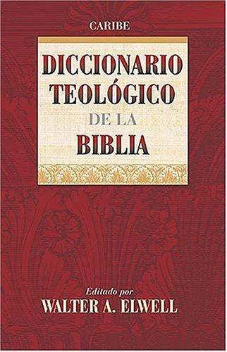 9780899225029: Diccionario Teologico de La Biblia