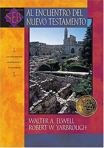 9780899225043: Al Encuentro del Nuevo Testamento: Un Panorama Historico y Teologico = Encountering the New Testament (Serie al Encuentro de la Biblia)