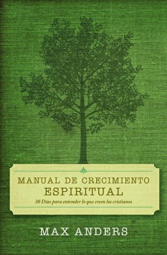 9780899225050: Manual De Crecimiento Espiritual: 30 Dias Para Entender Lo Que Creen Los Cristianos