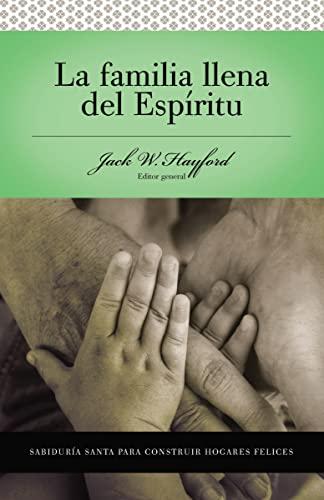 9780899225173: La Familia Llena Del Espiritu - Sabiduria Santa Para Edificar Hogare Felices - Serie De Estudio Vida En Plenitud (Serie Vida En Plentitud/Spirit-Filled Study Guides) (Spanish Edition)