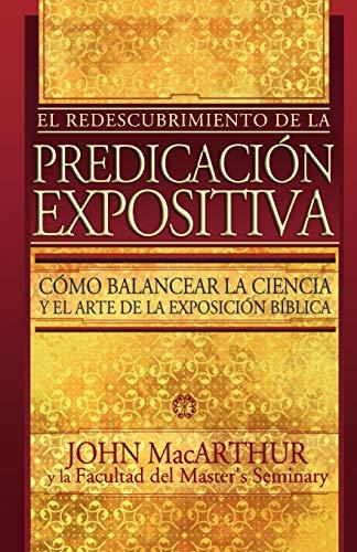 El Redescubrimiento De La Predicación Expositiva (9780899225289) by MacArthur, John F. Jr.