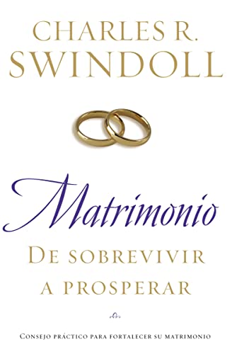 MATRIMONIO: DE SOBREVIVIR A PROSPER*