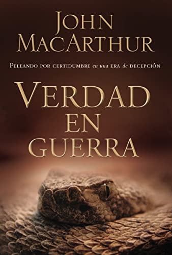 The Verdad en guerra (Spanish Edition) (089922542X) by MacArthur, John F.
