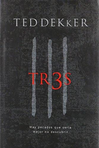 Tr3s: Algunos pecados no deberían ser descubiertos (Spanish Edition) (0899225543) by Ted Dekker
