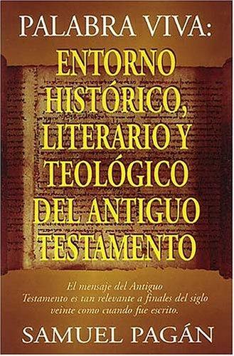 9780899225685: Palabra Viva: Entorno Historico, Literario y Teologico del Antiguo Testamento