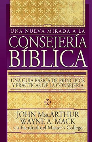 9780899225722: Nueva Mirada a la Consejeria Biblica / Introduction to Biblical Counselling
