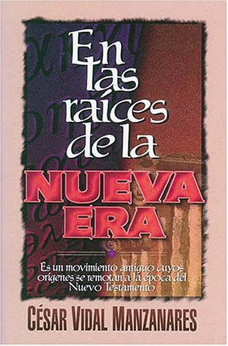 9780899225753: En Las Raices De LA Nueva Era/Roots of the New Age