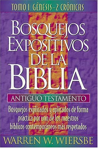 9780899225791: Bosquejos expositivos de Wiersbe (Bosquejos Expositivos de la Biblia) (Spanish Edition)