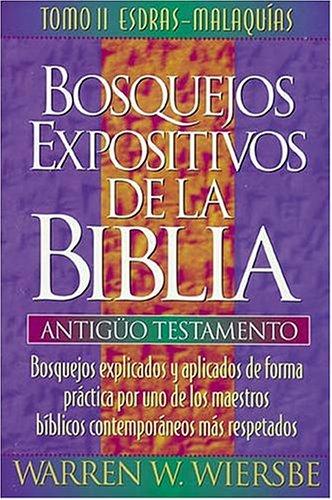Bosquejos Expositivos De LA Biblia/Wiersbe's Expository Outlines (Spanish Edition) (9780899225807) by Warren W. Wiersbe
