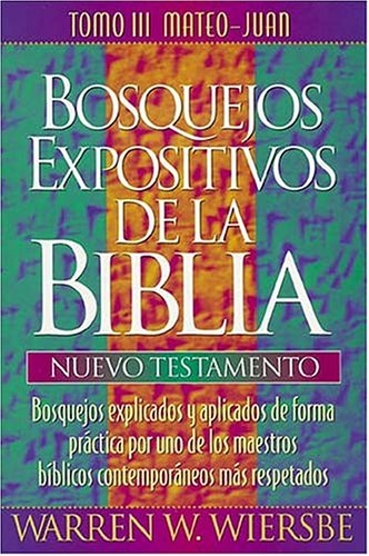 9780899225814: Bosquejos Expositivos de Wiersbe (Bosquejos Expositivos de la Biblia)