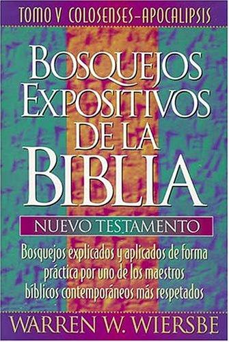 9780899225838: Tomo V Colosenses-Apocalipsis (Bosquejos Expositivos de la Biblia)