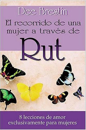 Rut/Ruth: 8 Lecciones De Amor/8 Lessons of Love (Spanish Edition): Dee Brestin