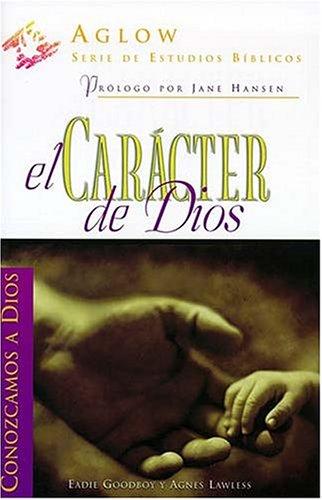 9780899225876: El Caracter de Dios (Serie de Estudios Biblicos Aglow)