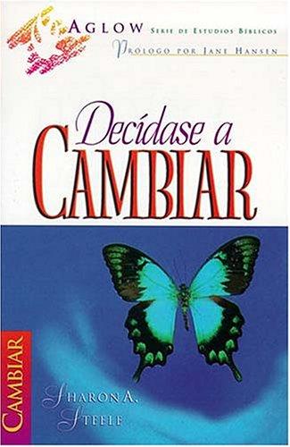 9780899225890: Decidase A Cambiar (Serie de Estudios Biblicos Aglow)