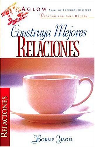 9780899225906: Construya Mejores Relaciones (Serie de Estudios Biblicos Aglow)
