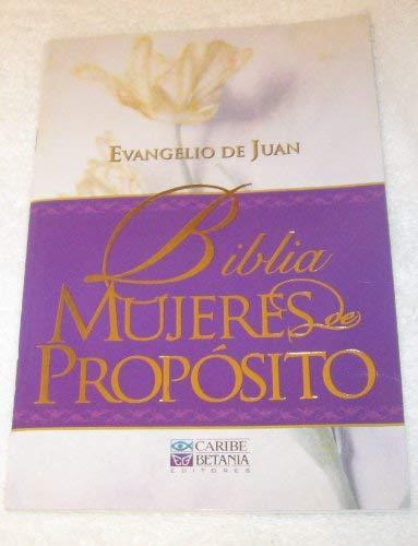 9780899226057: Biblia Mujeres Proposito: Evangelio De Juan (Spanish Edition)